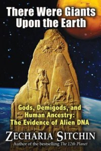 there-were-giants-upon-the-earth-gods-demigods-and-human-ancestry-the-evidence-of-alien-dna